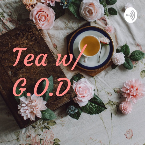 Tea w/ Jesus