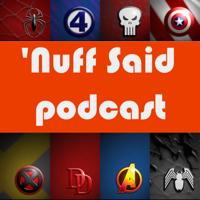 Nuff Said: The Marvel, Agents of S.H.I.E.L.D, and Comics Fan Podcast podcast