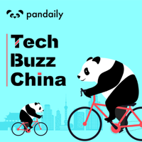 Tech Buzz China by Pandaily podcast