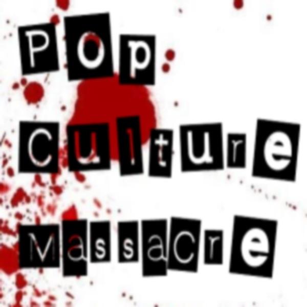 Pop Culture Massacre