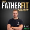 FatherFit Podcast artwork