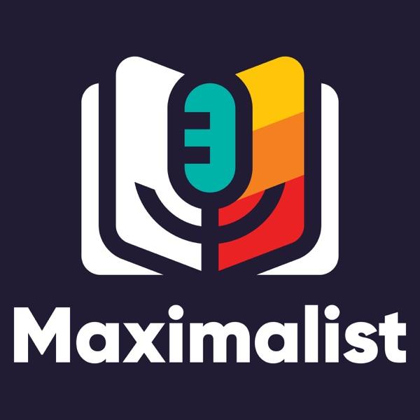 Maximalist - An Entrepreneur's Audio Journal