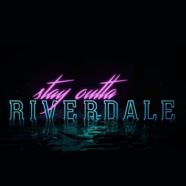 Stay Outta Riverdale