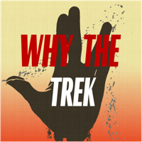 Why the Trek: A Star Trek Discovery Podcast podcast