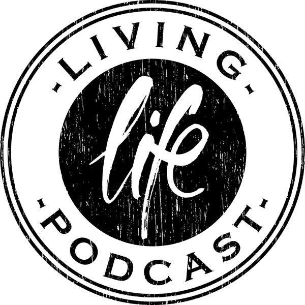 Living Life Podcast