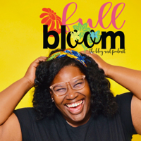 Full Bloom podcast