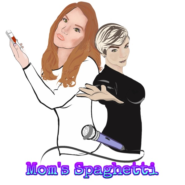 Mom's Spaghetti Podcast