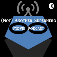Not Another Superhero Movie Podcast podcast