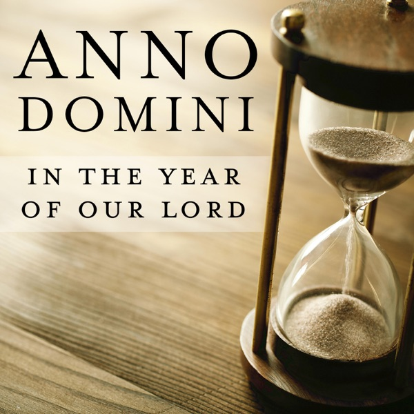 Anno Domini - In the Year of Our Lord