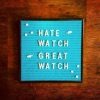 Hate Watch / Great Watch artwork