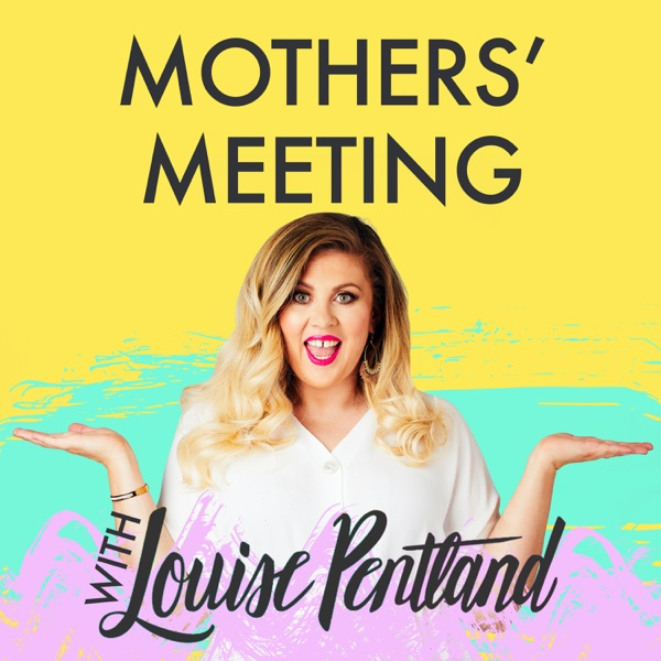 Mother's Meeting with Louise Pentland