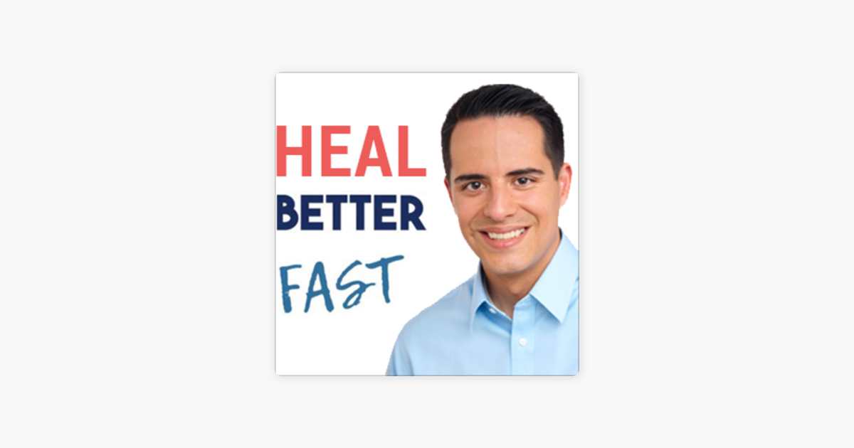 Heal Better Fast on Apple Podcasts