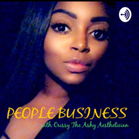 People business starring the Ashy Aesthetician Crystal podcast