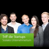 Soziales Unternehmertum: Triff die Startups podcast