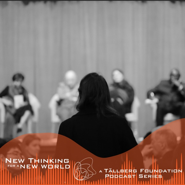 New Thinking for a New World - a Tallberg Foundation Podcast