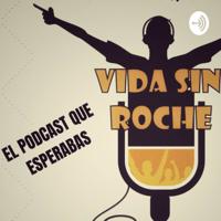 Vida sin roche podcast