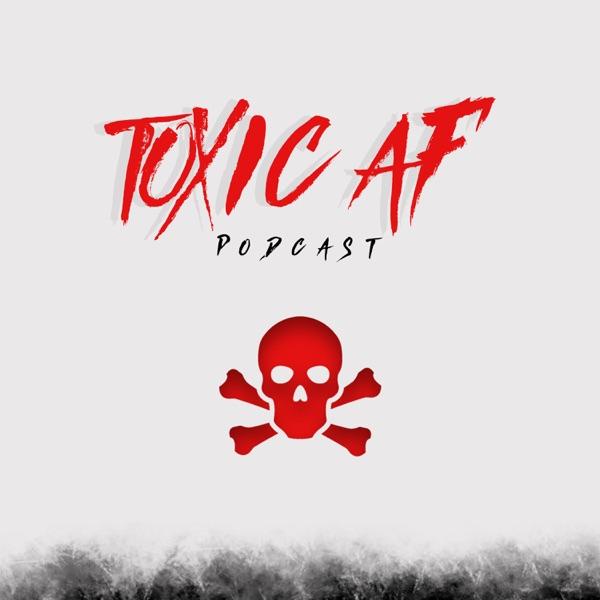 Toxic AF