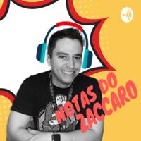 Notas do Zaccaro podcast