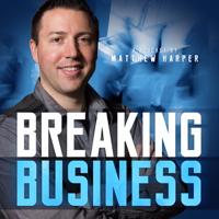 Breaking Business Podcast podcast