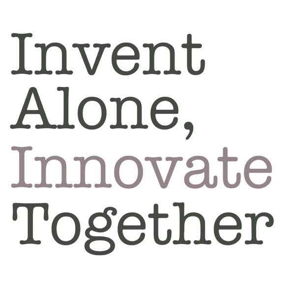 Invent Alone, Innovate Together