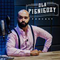 Dla Pieniędzy Podcast podcast