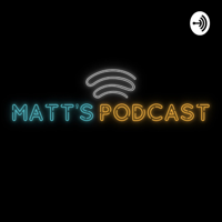 Matt's Podcast 🎙 podcast