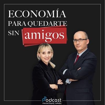 Economía para quedarte sin amigos:esRadio