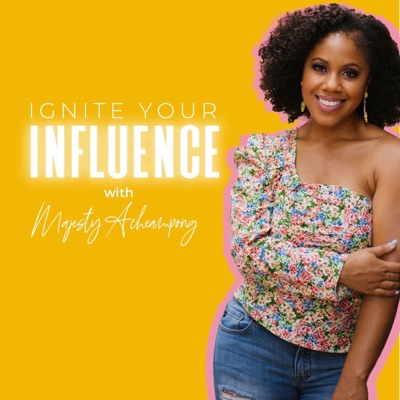 Ignite Your Influence:Majesty Acheampong