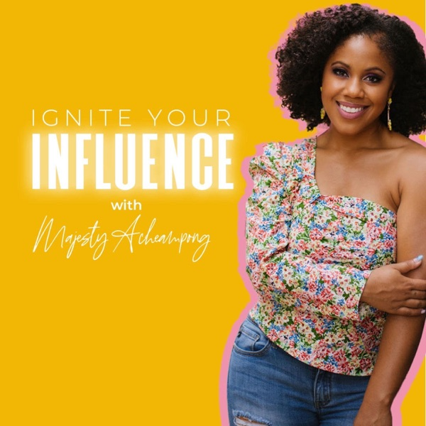 Ignite Your Influence