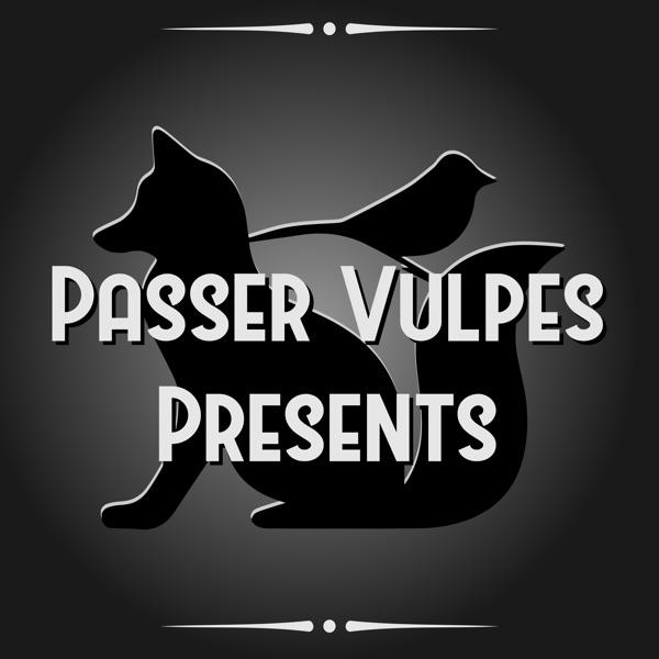 Passer Vulpes Presents