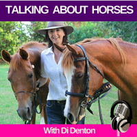 Talking About Horses with Di Denton podcast