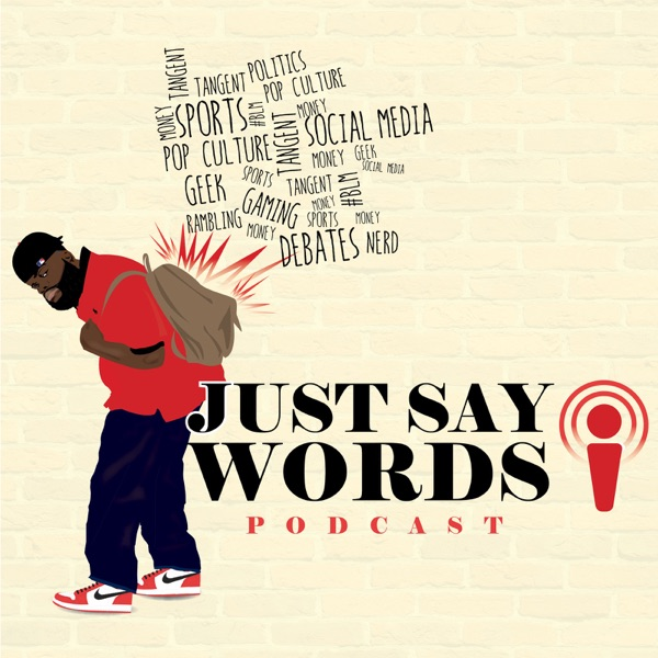 Just Say Words