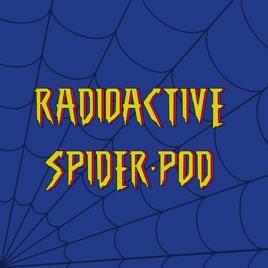 Radioactive Spider-Pod on Apple Podcasts