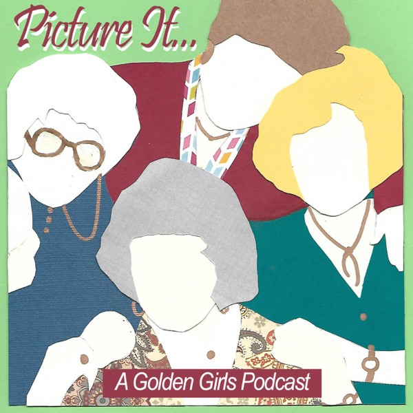 Picture It... a Golden Girls podcast