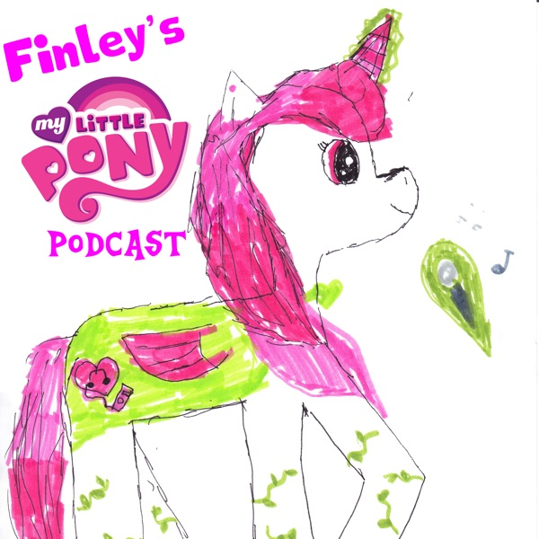 Finley's My Little Pony Podcast