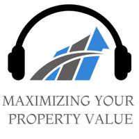 Maximizing Your Property Value podcast