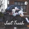 Just Trash podcast artwork