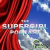 The SuperGirl Podcast