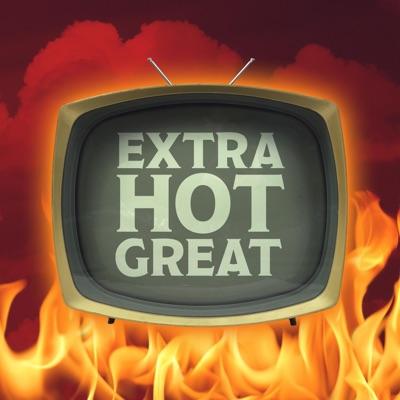 Extra Hot Great: This Week In TV:Tara Ariano, Sarah D. Bunting, David T. Cole