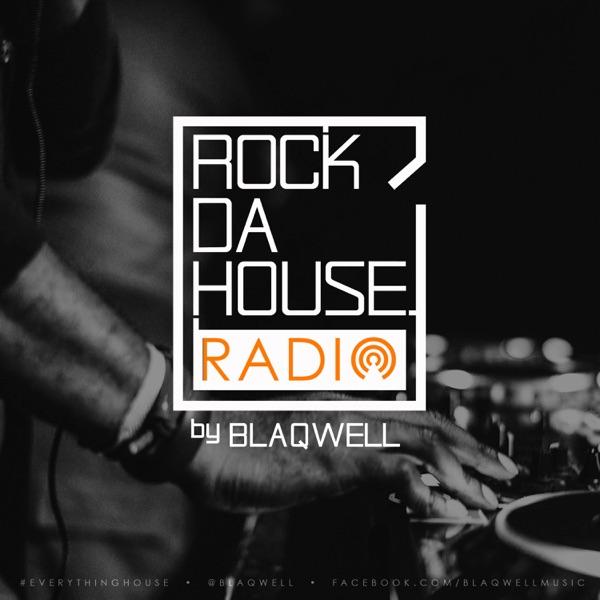 ROCK DA HOUSE RADIO by Blaqwell