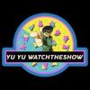Yu Yu Watch the Show artwork