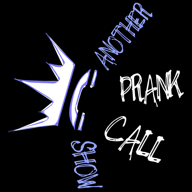 "Another Prank Call Show"" auf Apple Podcasts"