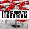 Letters from the Lunchroom artwork