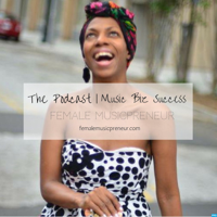 Music Biz Success For Lady Boss MusicPreneurs podcast