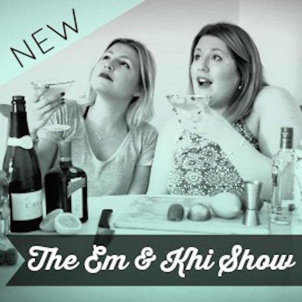 The Em & Khi Show