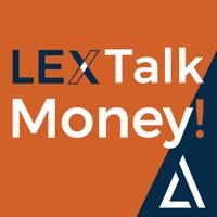 LEX Talk Money! podcast