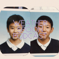 weather spoon podcast podcast