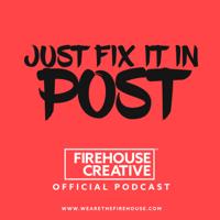 Just Fix It In Post podcast