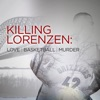 Killing Lorenzen: Love•Basketball•Murder artwork