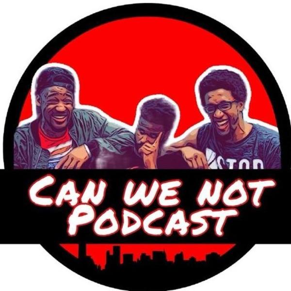 Can We Not? w/ Evan Combest